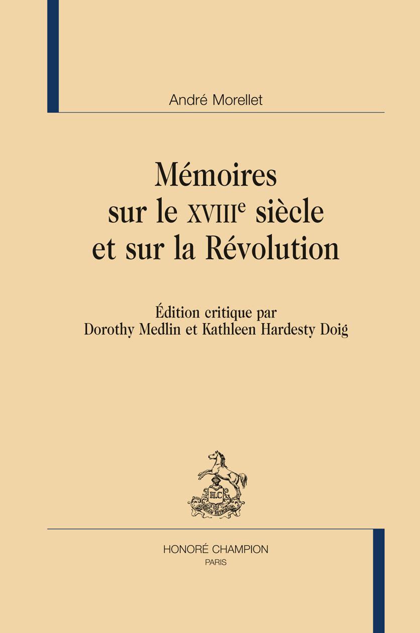 MEMOIRES SUR LE XVIIIE SIECLE ET SUR LA REVOLUTION.