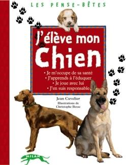 J'ELEVE MON CHIEN