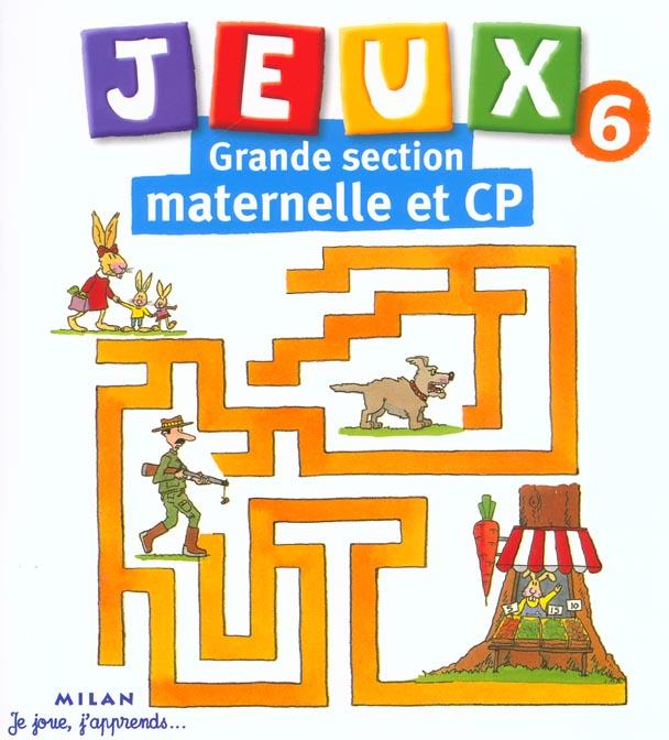 JEUX 6 GRANDE SECTION MATERNELLE ET C.P.