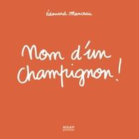 NOM D'U CHAMPIGNON