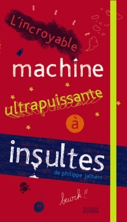 INSULTES-L'INCROYABLE MACHINE ULTRAPUIS