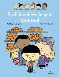 1 - LES INSEPARABLES - PARFAIT ACHETE LE PAIN TOUT SEUL