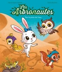 2 - LES ARBRONAUTES - SUR LA PISTE DE L'EAU
