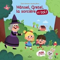 HANSEL, GRETEL, LA SORCIERE ET TOI !