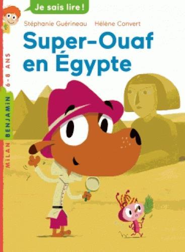 Super ouaf, tome 01 - super-ouaf en egypte