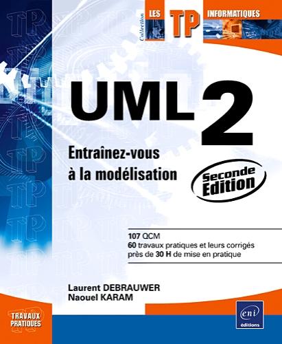 UML 2 : ENTRAINEZ-VOUS A LA MODELISATION