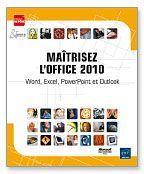 MAITRISEZ L'OFFICE 2010 - WORD, EXCEL, POWERPOINT ET OUTLOOK