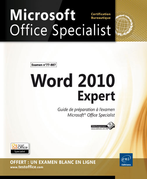 WORD 2010 EXPERT - PREPARATION A L'EXAMEN MICROSOFT  OFFICE SPECIALIST (77-887)