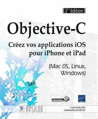 OBJECTIVE-C : CREEZ VOS APPLICATIONS IOS POUR IPHONE ET IPAD (MAC OS, LINUX, WINDOWS)