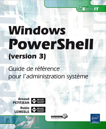 WINDOWS POWERSHELL (VERSION 3) : GUIDE DE REFERENCE POUR L'ADMINISTRATION SYSTEME