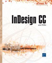 INDESIGN CC : POUR PC, MAC