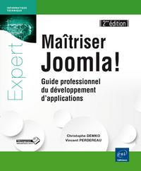 MAITRISER JOOMLA ! : GUIDE PROFESSIONNEL DU DEVELOPPEMENT D'APPLICATIONS