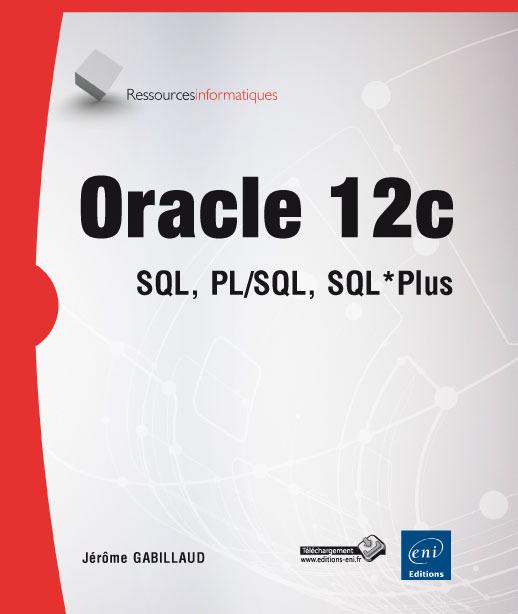 ORACLE 12C : SQL, PL/SQL, SQL*PLUS