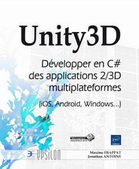 UNITY3D : DEVELOPPER EN C# DES APPLICATIONS 2/3D MULTIPLATEFORMES (IOS, ANDROID, WINDOWS...)