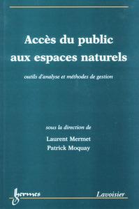 ACCES DU PUBLIC AUX ESPACES NATURELS : OUTILS D'ANALYSE ET METHODES DE GESTION
