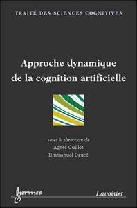 APPROCHE DYNAMIQUE DE LA COGNITION ARTIFICIELLE TRAITE DES SCIENCES COGNITIVES