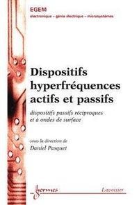 DISPOSITIFS HYPERFREQUENCES ACTIFS ET PASSIFS TRAITE EGEM SERIE ELECTRONIQUEET MICROELECTRONIQUE