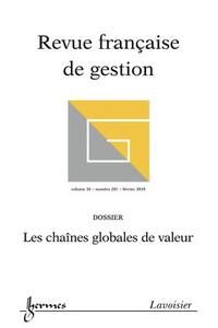 LES CHAINES GLOBALES DE VALEUR (REVUE FRANCAISE DE GESTION VOL. 36 N. 201 FEVRIER 2010)