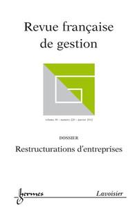 RESTRUCTURATIONS D'ENTREPRISES (REVUE FRANCAISE DE GESTION VOLUME 38 N. 220/JANVIER 2012)