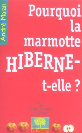 POURQUOI LA MARMOTTE HIBERNE-T-ELLE ?