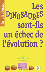LES DINOSAURES SONT-ILS UN ECHEC DE L'EVOLUTION?