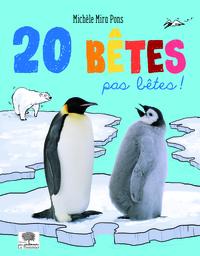20 BETES PAS BETES !
