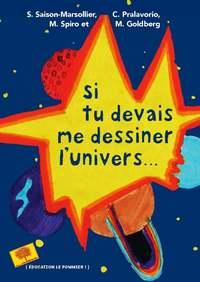 SI TU DEVAIS ME DESSINER L'UNIVERS...