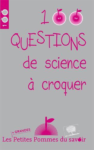 100 QUESTIONS DE SCIENCE A  CROQUER 2016
