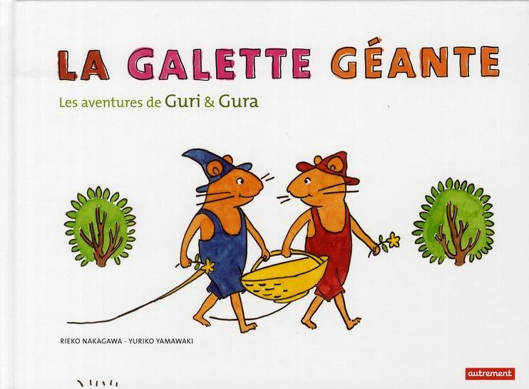 LA GALETTE GEANTE. LES AVENTURES DE GURI
