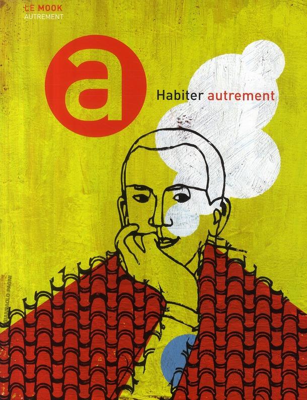 HABITER AUTREMENT