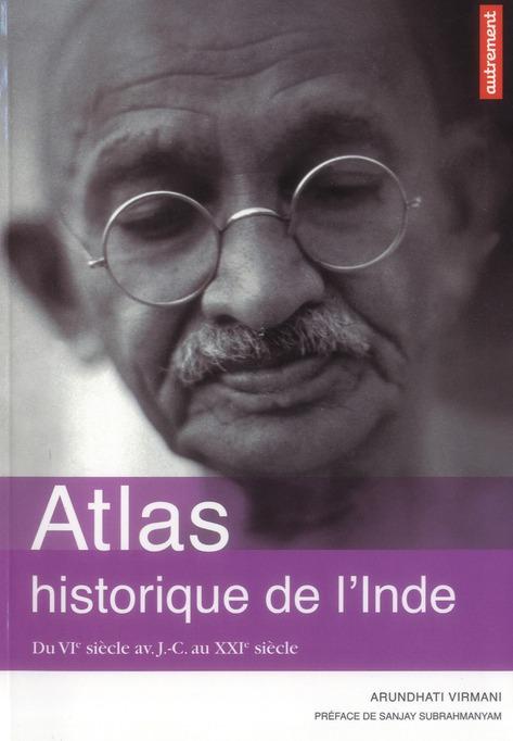 Atlas historique de l'inde - du vie siecle av. j-c au xxie siecle