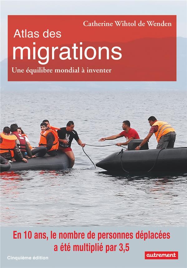 Atlas des migrations - un equilibre mondial a inventer