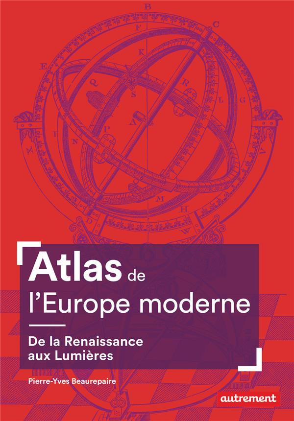 Atlas de l'europe moderne - de la renaissance aux lumieres