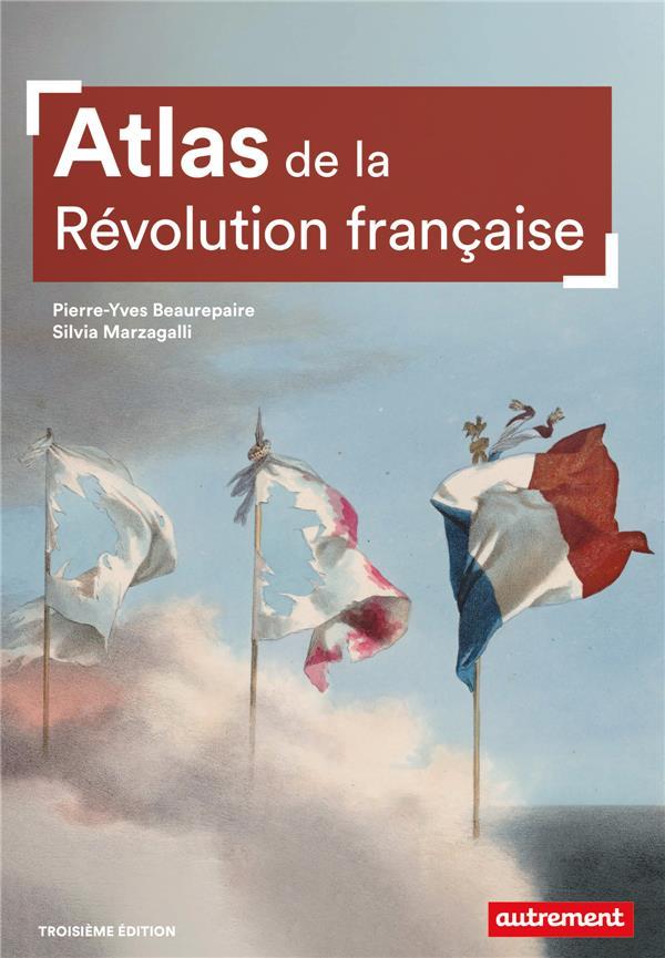 Atlas de la revolution francaise - un basculement mondial, 1776-1815