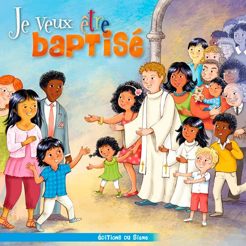 JE VEUX ETRE BAPTISE