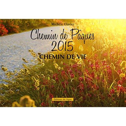 CHEMIN DE PAQUES 2015 ADULTES,CHEMIN DE VIE