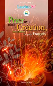 PRIER AVEC TOUTE LA CREATION, AVEC PRIERES DU PAPE