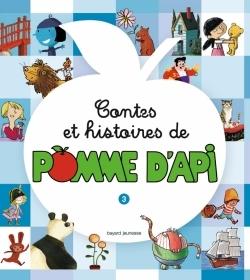 CONTES ET HISTOIRES DE POMME D'API T.3