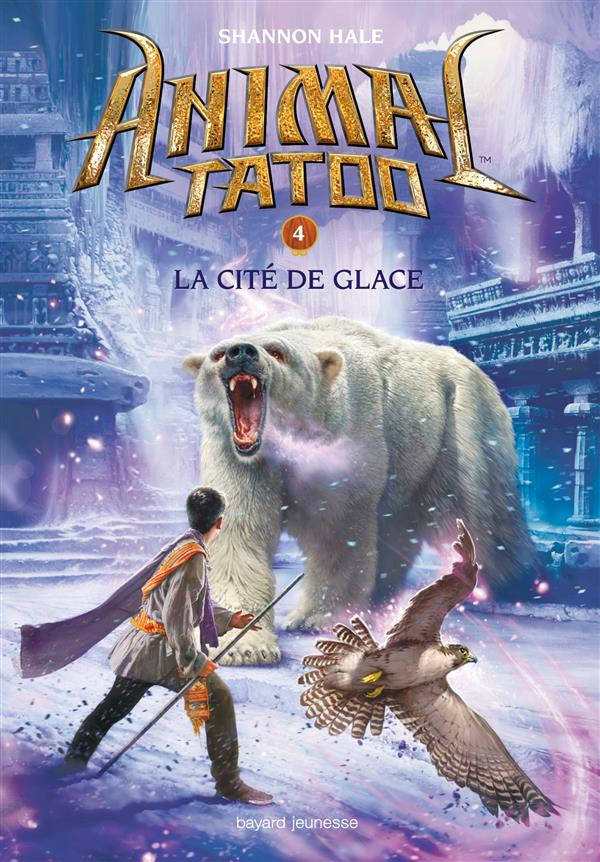 ANIMAL TATOO T4 LA CITE DE LA GLACE