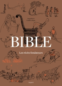 BIBLE - LES RECITS FONDATEURS