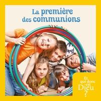 MODULE 13 - ENFANT - LA PREMIERE DES COMMUNIONS