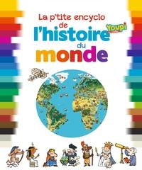 P TITE ENCYCLOPEDIE DE L'HISTOIRE DU MONDE (LA)