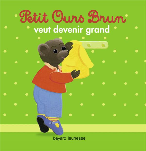 Petit ours brun veut devenir grand