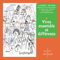 ET QUI DONC EST L'HOMME? - LIVRET JEUNE 5 - VIVRE ENSEMBLE ET DIFFERENTS