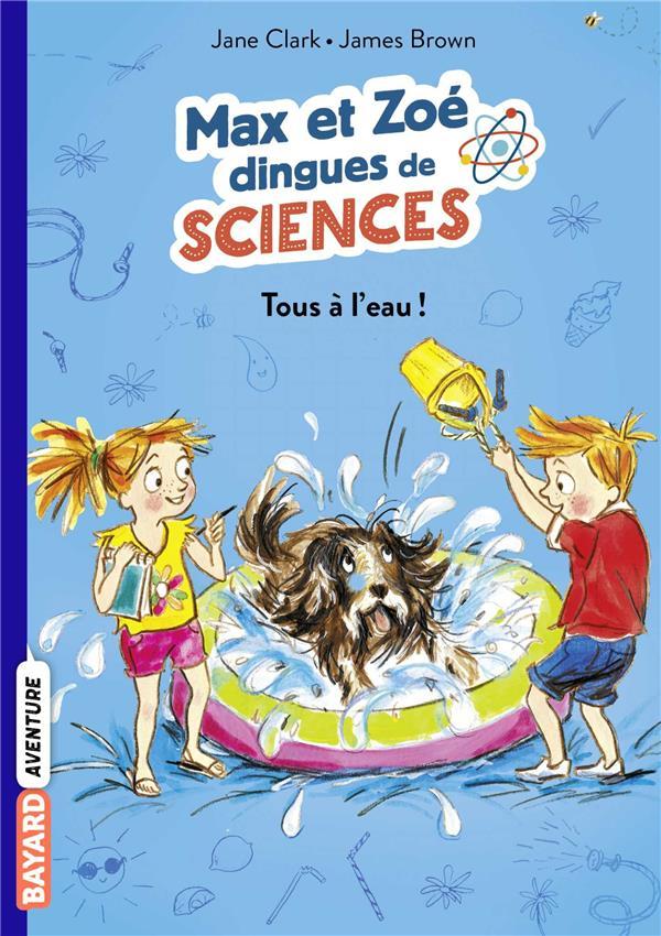 Les carnets de sciences de max et zoe, tome 02 - tous a l'eau!