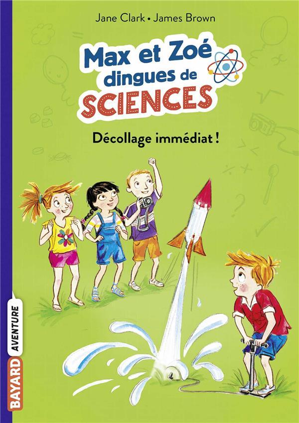 Les carnets de sciences de max et zoe, tome 03 - decollage immediat !
