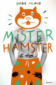 MISTER HAMSTER ET MOI