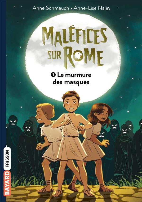 Malefice sur rome, tome 03 - le murmure des masques