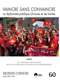 VAINCRE SANS CONVAINCRE. LA DIPLOMATIE PUBLIQUE CHINOISE ET SES LIMITES-MC 60 - REVUE MONDE CHINOIS