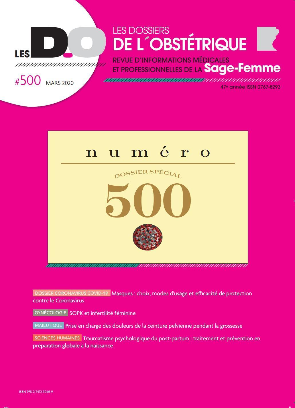 DOSSIER SPECIAL : CORONAVIRUS COVID-19. N 500 03/20 - LES DOSSIERS DE L'OBSTETRIQUE 500 MARS 2020